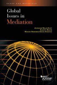 Global Issues in Mediation, co-authored by ArbitralWomen Member Professor of Law Jacqueline Nolan-Haley